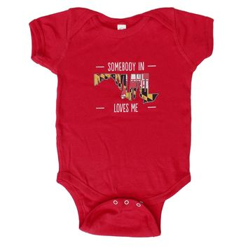 *PRE-ORDER* Somebody in Maryland Loves Me (Red) / Baby Onesuit (Estimated Arrival Date: 11/1)