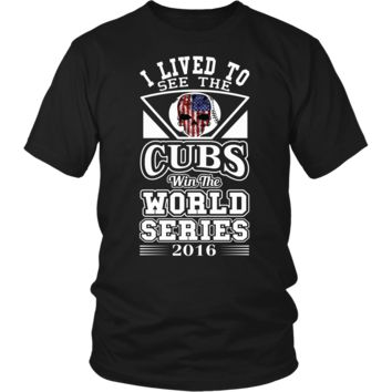 I lived to see the Cubs win the world series 2016 Shirt,hoodies,tank