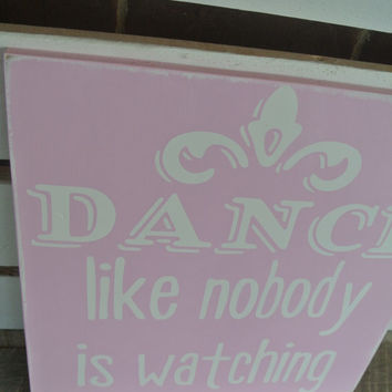 dance like nobody is watching painted wooden sign soft pink painted sign chalkboard style font