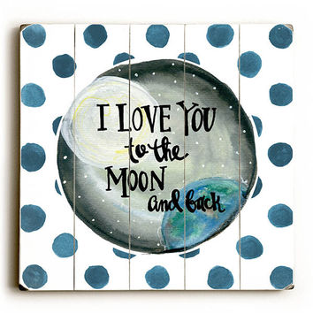 Moon And Back by Artist Misty Diller Wood Sign