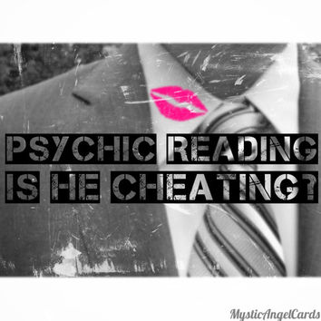 Psychic Reading- Is He Cheating? Is He Having an Affair? Is my Spouse Unfaithful? Accurate and in-depth reading, video or email reading