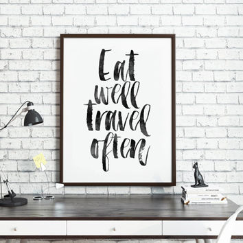 PRINTABLE Art,Eat Well Travel Often,Kitchen Decor,Kitchen Sign,Inspirational Print,Travel Prints,Motivational Quote,Watercolor Design