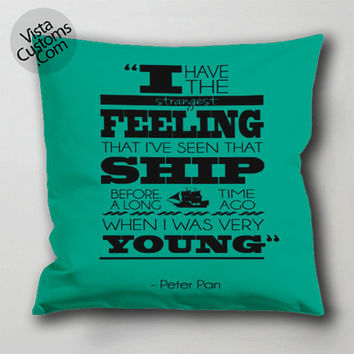 Disney Quote peter pan pillow case, cushion cover ( 1 or 2 Side Print With Size 16, 18, 20, 26, 30, 36 inch )