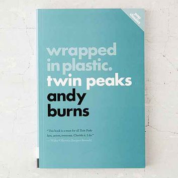 Wrapped In Plastic: Twin Peaks By Andy Burns