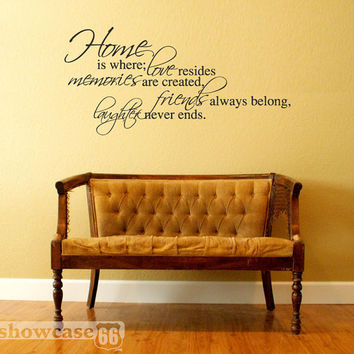 Home is where... - Vinyl Wall Art -  Love, Memories, Friends, Laughter - FREE Shipping - Fun Inspirational Wall Decal