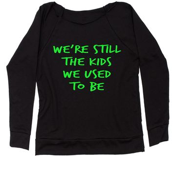 We're Still The Kids We Used To Be Slouchy Off Shoulder Oversized Sweatshirt