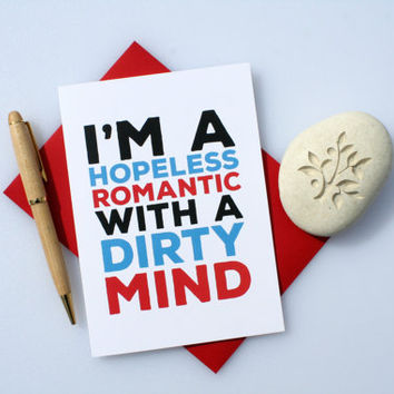 Funny Love Card, Sexy Love Card, Naughty Love Card, Romantic Love Card, Cute Love Card, Valentine's Card,Anniversary Card, Hopeless Romantic