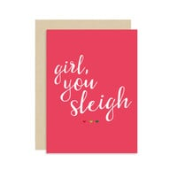 Girl, You Sleigh - Christmas Holiday Seasonal Card - Best Friend Christmas Card - Modern Cute Fun 5x7