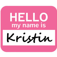 Kristin Hello My Name Is Mouse Pad