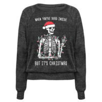 WHEN YOU'RE DEAD INSIDE BUT IT'S CHRISTMAS PULLOVERS