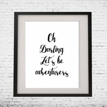 oh darling lets be adventurers Inspirational Quote, Art, Digital, Print, Poster, gallery wall, home decor, scandinavian art, digital poster