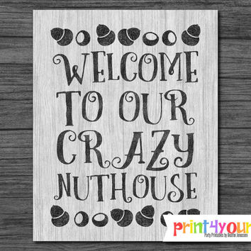 Instant Download 8x10 Printable Wooden Rustic Welcome To Our Crazy Nuthouse Sign // Rustic Wall Art // Rustic Home Decor // Welcome Sign