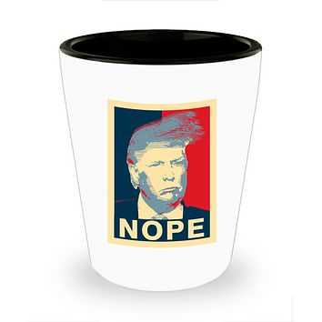 Nope Donald Trump Funny Hair President Drinking Shot Glass