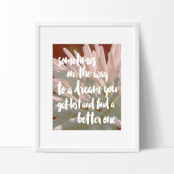 Sometimes On The Way to a Dream Typography #1, Wall Decor Ideas, Motivational Quote