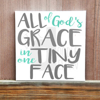 All Of God's Grace In One Tiny Face Sign - Custom Hand Painted Canvas,Bible Art, Religious, Nursery Decor, Kids Room, Bible, Wall Art