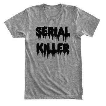 Serial killer - Psychopath - Gray/White Unisex T-Shirt - 025