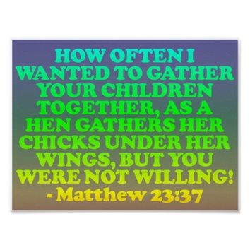 Bible verse from Matthew 23:37. Poster