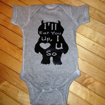 Cute Where the Wild Things Are I'll Eat You Up I Love You So Baby Onesuit- Pick Your Color. Pick Your Size.