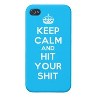 Keep Calm and Hit Your Shit iPhone 4 Case from Zazzle.com