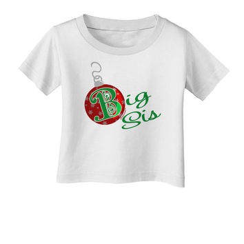 Matching Family Ornament Big Sis Infant T-Shirt