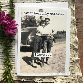 Sweet Heavenly Molasses I Love You Funny Vintage Style Anniversary Card Valentines Day Card Love Card FREE SHIPPING