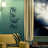 Surface Collective's Wall Tattoos / Wall Decals / Laptop Decals - Product - This Too Shall Pass