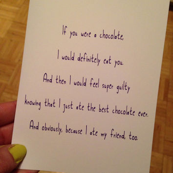 If you were a chocolate, I'd eat you, then feel guilty. Funny card. Blank. Birthday. Anniversary. Wedding. Valentines day. Friend