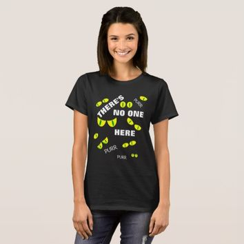 There's no one here funny customizable T-Shirt