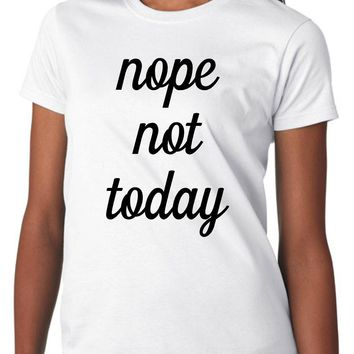 Women's Nope Not Today Shirt, Funny Adult Graphic Tee Shirts, White - L