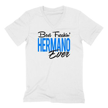 Best freakin hermano ever best brother bro birthday Christmas holidays V Neck T Shirt