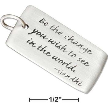 "Sterling Silver ""be The Change You Wish To See In The World"" Message Charm"