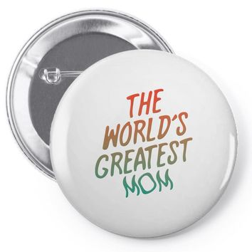 The World's Greatest Mom Pin-back button