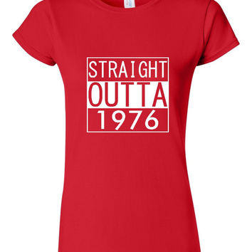 Straight Outta 1976 40th Birthday T Shirt For Men & Women happy Birthday T Shirt Gift Ideas Gift for 40th Happy 40th ANY Year can be done