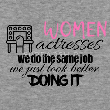 Women actresses look better doing it Sweatshirt | Spreadshirt