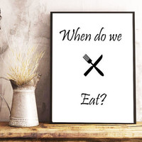 When do we eat, Printable Poster, DIY Decor, Wall Decor, Kitchen Poster, Printable Wall Art, Digital Art, Funny Poster, Adult Humor