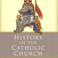 History of the Catholic Church: From the Apostolic Age to the Third Millenium