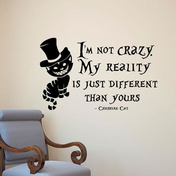 Alice In Wonderland Wall Decal Quote Vinyl Sticker Decals Quotes Imagination I'm Not Crazy Cheshire Cat Sayings Wall Decor B664