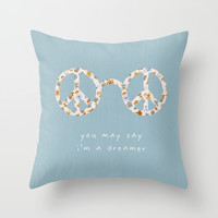 You may say i'm a dreamer Throw Pillow by Basilique