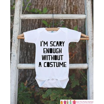 Kids Halloween Shirt - Scary Enough Shirt - Funny Halloween Tshirt or Onepiece - Baby Girl or Boy Halloween Outfit - Kids Halloween Costume