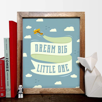 Dream Big Little One - Art Print - Love - Typography Art - Baby's room - Housewarming Gift - Baby shower- Baby Nursery Decor - Home Decor