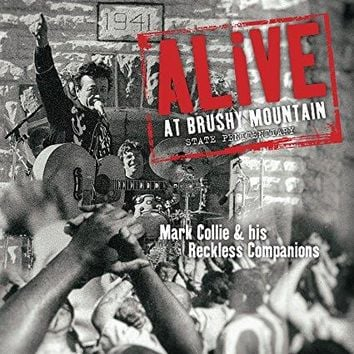 Mark Collie & His Reckless Companions - Alive at Brushy Mountain State Penitentiary