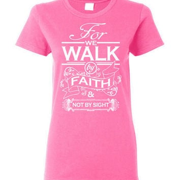 Walk by Faith T-Shirt Ladies Cut