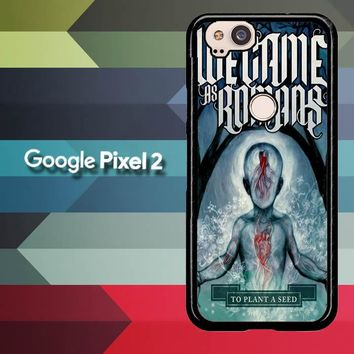 We Came As Romans cover Z1387 Google Pixel 2 Case