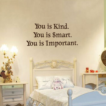 You is kind You is smart You is important quote vinyl wall decal