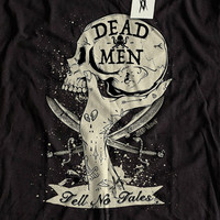 Dead Men Tell No Tales... Grimey T-Shirt for people who don't suck - Shirt Mens Ladies Womens Voodoo Vandals VV-4