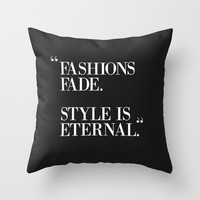 Fashions Fade. Style Is Eternal Quote Throw Pillow by hopealittle