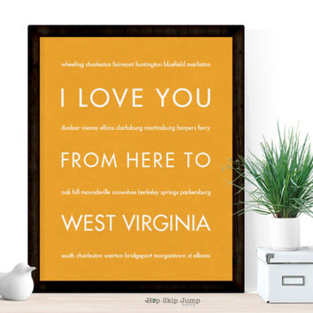 I Love You From Here To WEST VIRGINIA art print