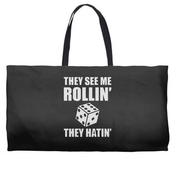 they see me rollin they hatin Weekender Totes