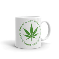 Grow the Cannabis you Love Mug