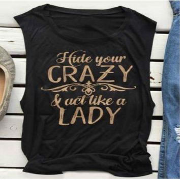 HIDE YOUR CRAZY ACT LIKE A LADY